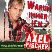 Warum immer ich by Axel Fischer