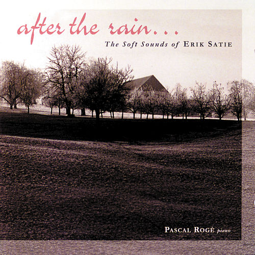 Satie - After The Rain by Pascal Rogé