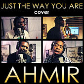Ahmir: Just The Way You Are (Cover) by Ahmir