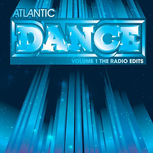 Atlantic Dance Volume 1: The Radio Edits by Various Artists
