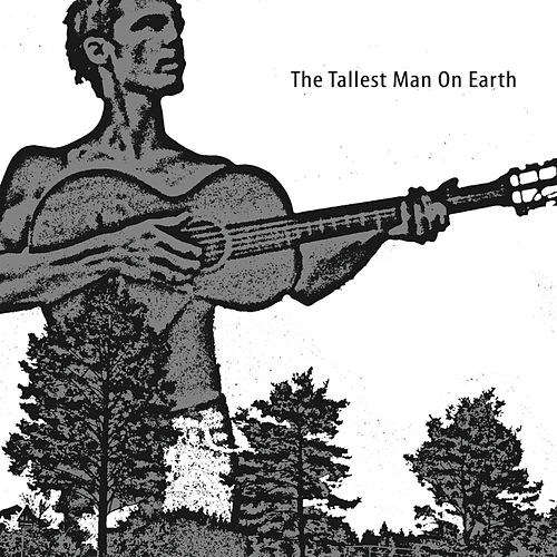 The Tallest Man On Earth by The Tallest Man On Earth