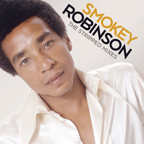The Stripped Mixes by Smokey Robinson
