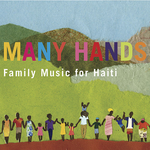 Many Hands: Family Music for Haiti by Various Artists