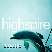 Aquatic by Highspire