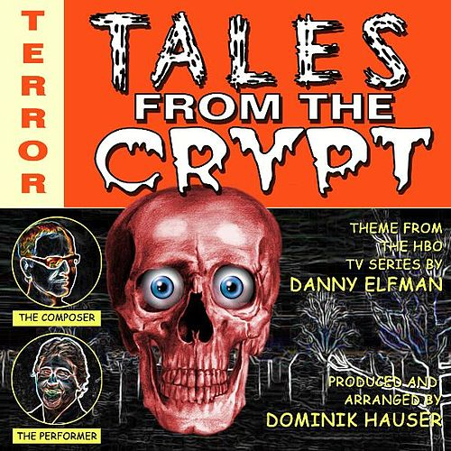 Main Theme from 'Tales From The Crypt' By Danny Elfman by Dominik Hauser