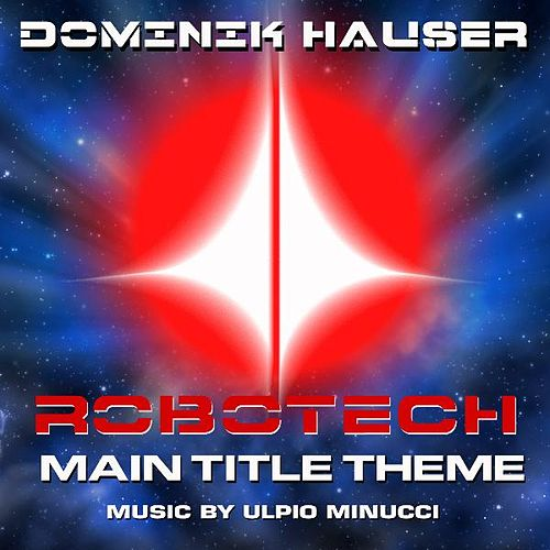 Theme from 'Robotech' By Ulpio Minucci by Dominik Hauser
