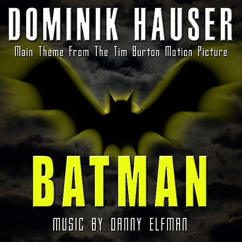 Theme from Tim Burton's 'Batman' By Danny Elfman by Dominik Hauser
