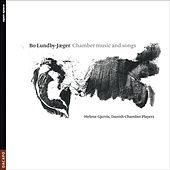 Lundby-Jaeger, B.: Chamber Music and Songs - Offertorium / 7 Stages To 3 Chinese Texts / Trio / Elements / 3 Songs by Various Artists