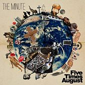 The Minute by Five Times August