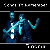 Songs To Remember by Smoma