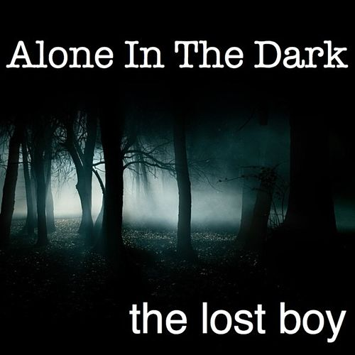 Alone In the Dark by The Lost Boy