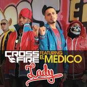 Lady (feat. El Medico) (feat. El Medico) by Crossfire