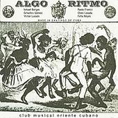 Algo Ritmo (Club Musical Oriente Cubano) by Various Artists