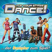 Dance! It´s Your Stage (Der Sampler zum Spiel) by Various Artists