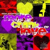 More Crank Love EP by Rene Rodrigezz