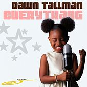 Everythang by Dawn Tallman