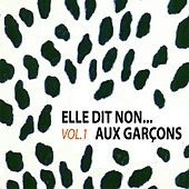 Elle dit non aux garçons Vol.1 by Various Artists