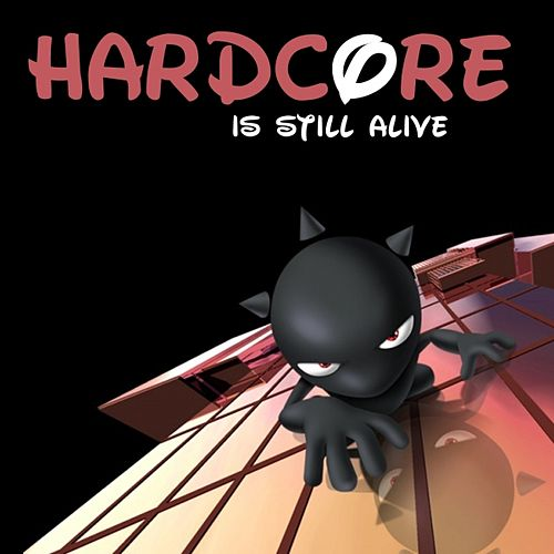 Hardcore Is Still Alive by Various Artists
