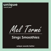 Mel Tormé Sings Smoothies by Mel Tormè