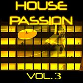 House Passion vol. 3 by Various Artists