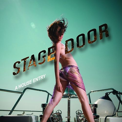 Stage Door - A House Entry by Various Artists