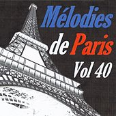 Mélodies de Paris, vol. 40 by Various Artists