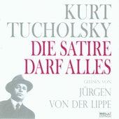 Kurt Tucholsky - Panter Tiger und Co.  Die Satire darf alles! (gelesen von Jürgen Von Der Lippe) by Jürgen von der Lippe