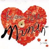 Bonne fête Maman, je t'aime by Various Artists