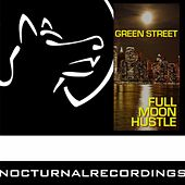 Full Moon Hustle by Green Street