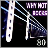 Rocks - 80 by Why Not