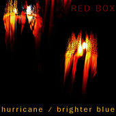 Hurricane / Brighter Blue by Red Box
