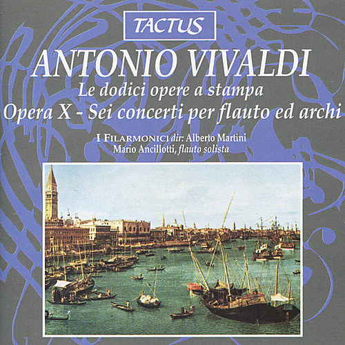 Vivaldi: Opus 10 - Sei concerti per flauto ed archi by I Filarmonici