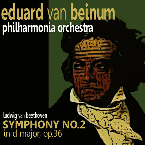 Beethoven: Symphony No. 2 in D Major by Philharmonia Orchestra