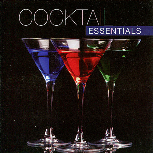Cocktail Essentials by Various Artists