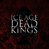 Dead Kings by Ice Age