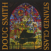 Stained Glass by Doug Smith
