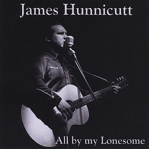 All By Lonesome by James Hunnicutt