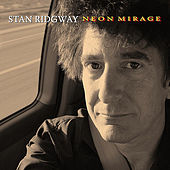 Neon Mirage by Stan Ridgway