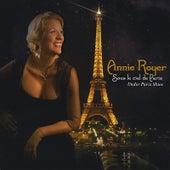 Sous le Ciel de Paris - Under Paris Skies by Annie Royer