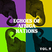 Echoes of African Nations vol.9 by Various Artists