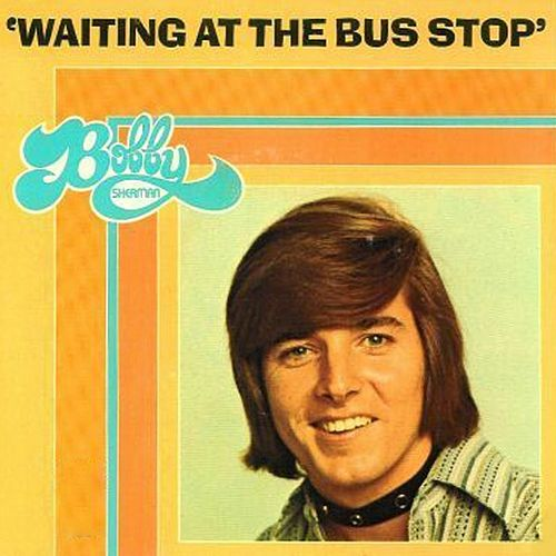 Waiting At The Bus Stop by Bobby Sherman