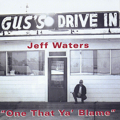 One that ya Blame by Jeff Waters