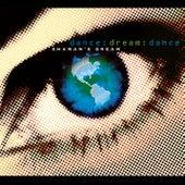 Dance:Dream:Dance by Shaman's Dream