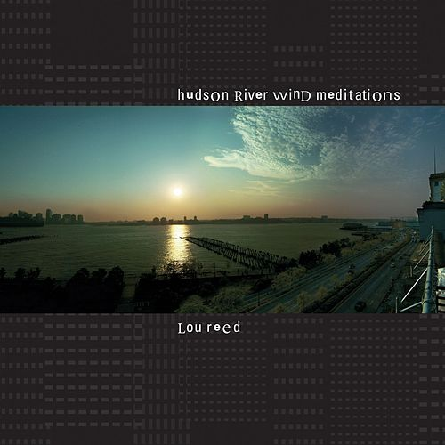 Hudson Wind Meditations by Lou Reed