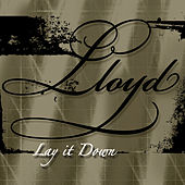 Lay It Down by Lloyd