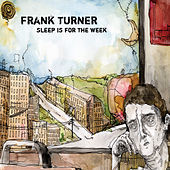 Sleep Is For The Week by Frank Turner