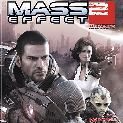 Mass Effect 2: Atmospheric by Jack Wall
