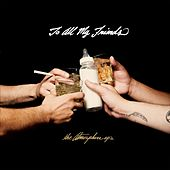 To All My Friends, Blood Makes The Blade Holy:  the Atmosphere ep's [INSTRUMENTAL] by Atmosphere