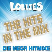 The Hits In The Mix! Die Mega Hitmixe by Lollies