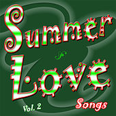 Summer Love Songs Vol. 2 by Various Artists